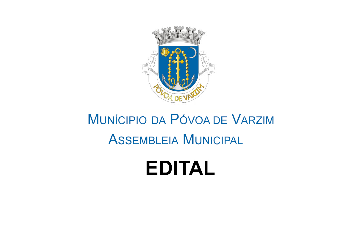 EDITAL - ASSEMBLEIA MUNICIPAL DA PÓVOA DE VARZIM